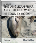 THE  ANGLICAN FRIAR,  AND  THE FISH WHICH HE TOOK BY HOOK AND BY CROOK
