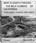 THE WILD FLOWERS     OF CALIFORNIA