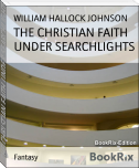 THE CHRISTIAN FAITH UNDER SEARCHLIGHTS