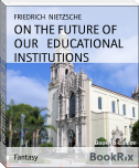 ON THE FUTURE OF OUR   EDUCATIONAL INSTITUTIONS