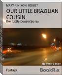 OUR LITTLE BRAZILIAN COUSIN
