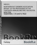 NORTHERN NUT GROWERS ASSOCIATION  REPORT  OF THE PROCEEDINGS AT THE  THIRTEENTH ANNUAL MEETING  ROCHESTER, NEW YORK