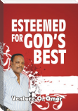 ESTEEMED FOR GOD'S BEST