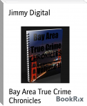 Bay Area True Crime Chronicles