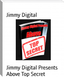 Jimmy Digital Presents Above Top Secret
