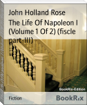The Life Of Napoleon I (Volume 1 Of 2) (fiscle part-III)
