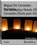 The Exemplary Novels Of Cervantes (fiscle part-III)
