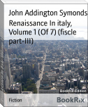 Renaissance In italy, Volume 1 (Of 7) (fiscle part-III)