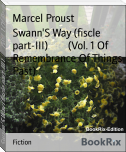 Swann'S Way (fiscle part-III)        (Vol. 1 Of Remembrance Of Things Past)