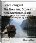 The Grey Wig: Stories And Novelettes (fiscle part-VI)