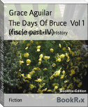 The Days Of Bruce  Vol 1 (fiscle part-IV)