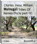The Pagan Tribes Of borneo (fiscle part-III)