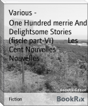 One Hundred merrie And Delightsome Stories (fiscle part-VI)        Les Cent Nouvelles Nouvelles