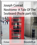 Nostromo: A Tale Of The Seaboard (fiscle part-III)