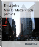 Man Or Matter (fiscle part-VI)