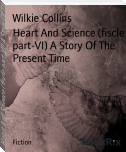 Heart And Science (fiscle part-VI) A Story Of The Present Time