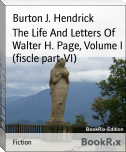 The Life And Letters Of Walter H. Page, Volume I (fiscle part-VI)