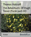 The Adventures Of Hugh Trevor (fiscle part-III)