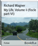 My Life, Volume Ii (fiscle part-VI)
