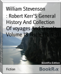 : Robert Kerr'S General History And Collection Of voyages And Travels, Volume 18 Fiscle (Part-I)