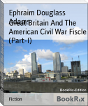 Great Britain And The American Civil War Fiscle (Part-I)