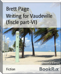 Writing for Vaudeville (fiscle part-VI)
