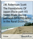 The Foundations Of Japan (fiscle part-III) Notes Made During journeys Of 6,000 Miles In the Rural Districts