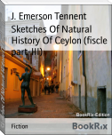Sketches Of Natural History Of Ceylon (fiscle part-III)