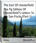 The Pg Edition Of chesterfield'S Letters To His Son Fiscle (Part-I)