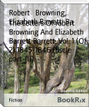 The Letters Of robert Browning And Elizabeth Barrett Barrett, Vol. 1 (Of 2) 1845-1846 (fiscle part-III)