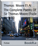 The Complete Poems Of Sir Thomas Moore (fiscle part-III)