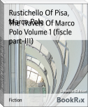 The Travels Of Marco Polo Volume 1 (fiscle part-III)
