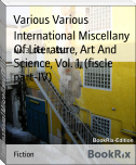 International Miscellany Of Literature, Art And Science, Vol. 1, (fiscle part-IV)