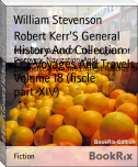 Robert Kerr'S General History And Collection Of   Voyages And Travels, Volume 18 (fiscle part-XIV)