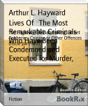 Lives Of   The Most Remarkable Criminals Who Have Been Condemned and Executed for Murder,