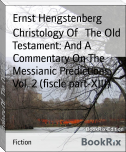 Christology Of   The Old Testament: And A Commentary On The Messianic Predictions. Vol. 2 (fiscle part-XIII)