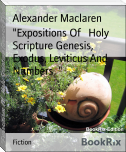 """Expositions Of   Holy Scripture Genesis, Exodus, Leviticus And Numbers  """