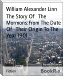 The Story Of   The Mormons:From The Date Of   Their Origin To The Year 1901