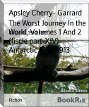 The Worst Journey In the World, Volumes 1 And 2 (fiscle part-XIV)        Antarctic 1910-1913
