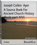 A Source Book For Ancient Church History (fiscle part-XIV)