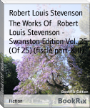 The Works Of   Robert Louis Stevenson - Swanston Edition Vol. 25 (Of 25) (fiscle part-XIII)