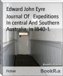 Journal Of   Expeditions In central And Southern Australia, In 1840-1.