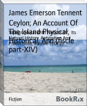Ceylon; An Account Of   The Island Physical, Historical, And (fiscle part-XIV)