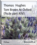 Tom Brown At Oxford (fiscle part-XIV)