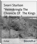 """Heimskringla The Chronicle Of   The Kings Of   Norway  """