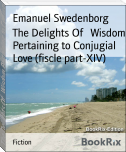 The Delights Of   Wisdom Pertaining to Conjugial Love (fiscle part-XIV)