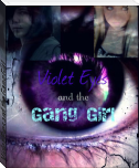 Violet Eyes and the Gang Girl