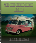 The Low Blood Sugar Hero (excerpt)