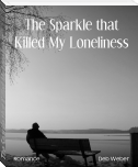 The Sparkle that Killed My Loneliness