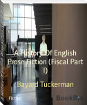 A History Of English Prose Fiction (Fiscal Part I)